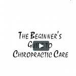 Beginners Guide To Chiropractic Care